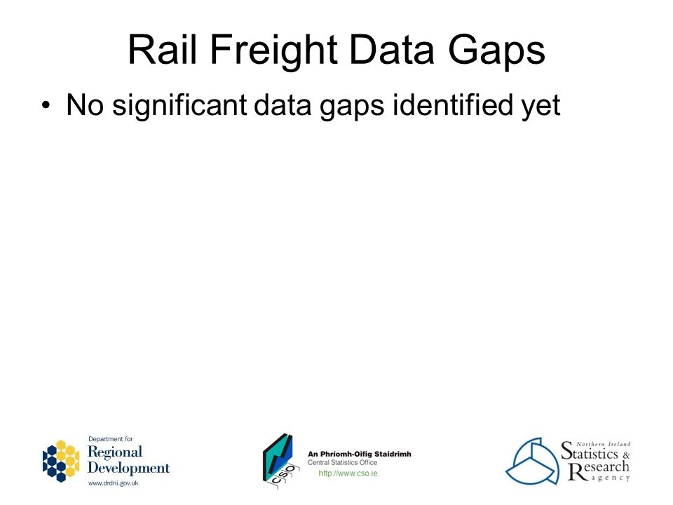 Rail Freight Data Gaps No significant data gaps identified yet