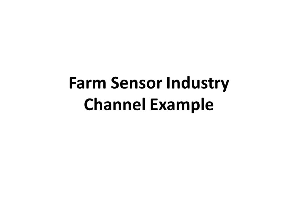 Farm Sensor Industry Channel Example