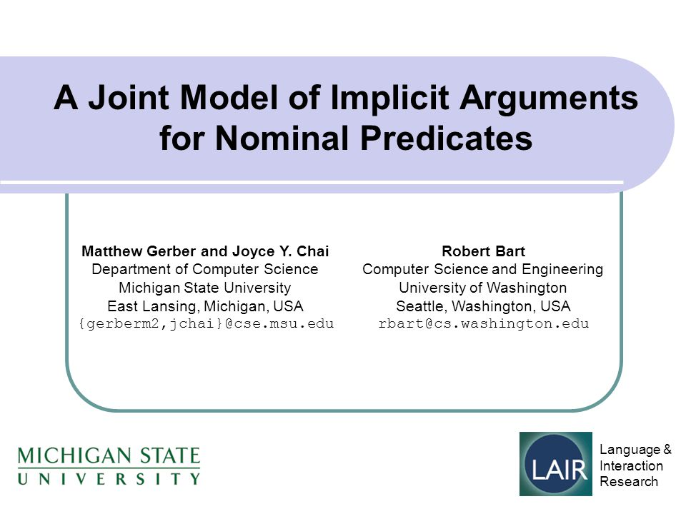 A Joint Model of Implicit Arguments for Nominal Predicates Matthew Gerber and Joyce Y.