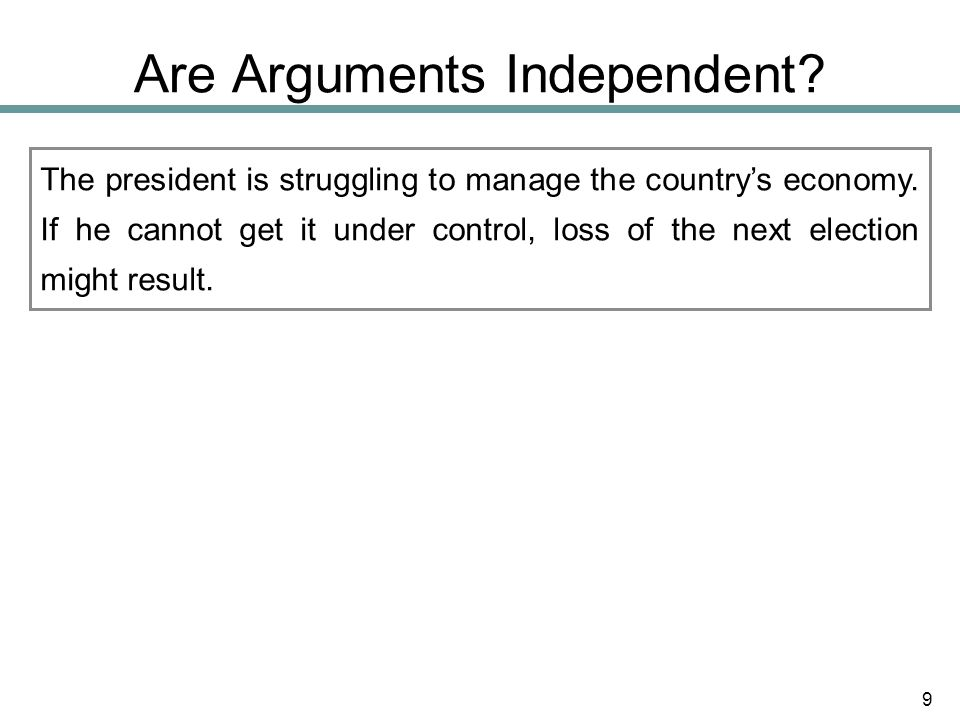 Are Arguments Independent.What entity might lose.