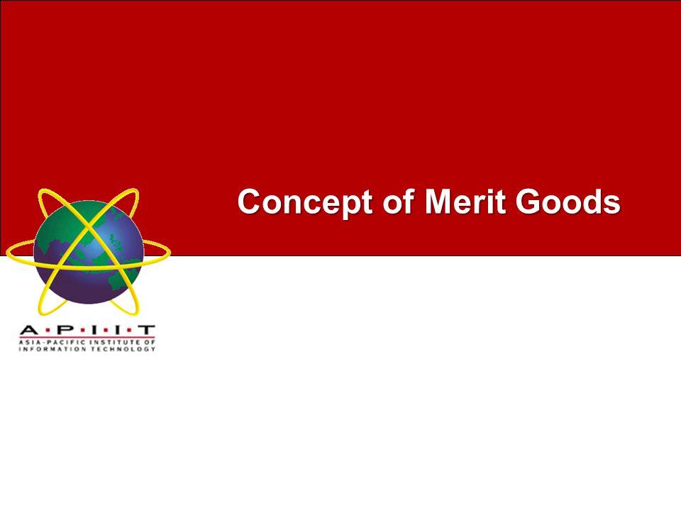 Concept of Merit Goods