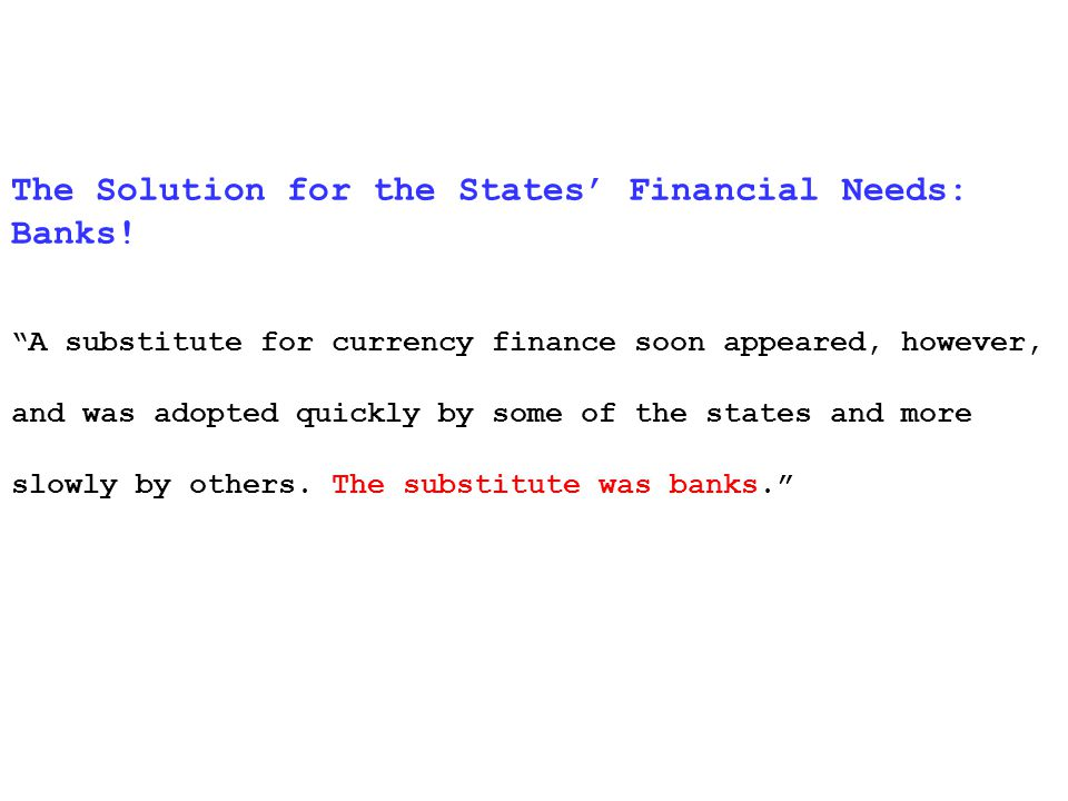 The Solution for the States Financial Needs: Banks.