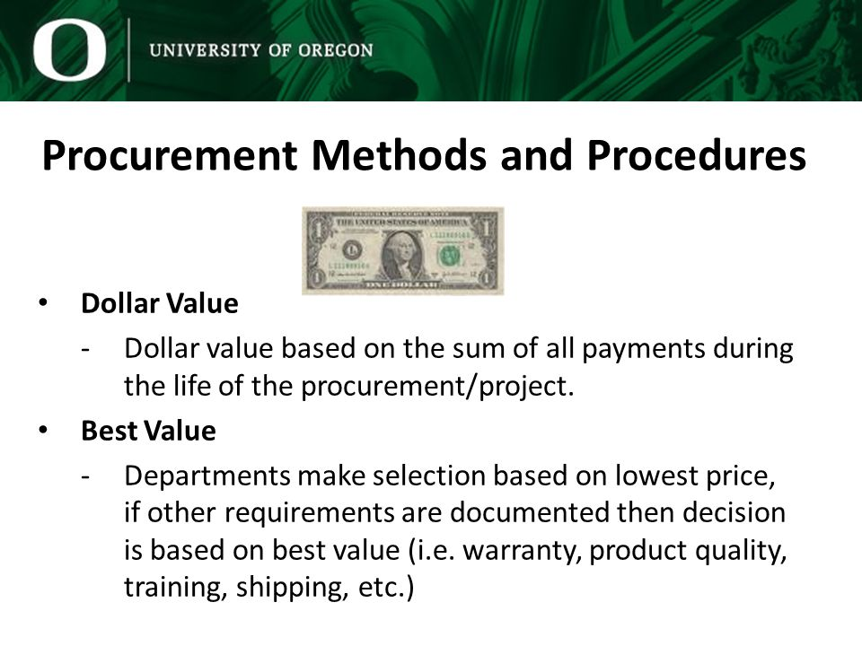 Competitive Procurement Direct Procurement of Goods and Services Applies when dollar value of the procurement does not exceed $25,000.