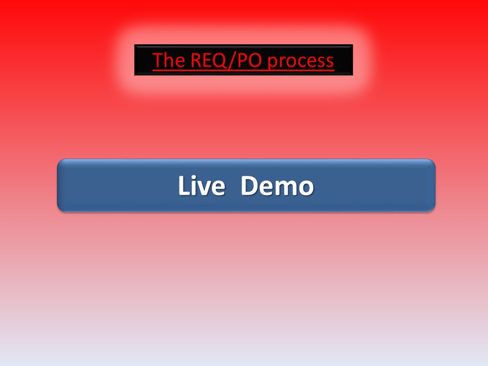 The REQ/PO process Live Demo