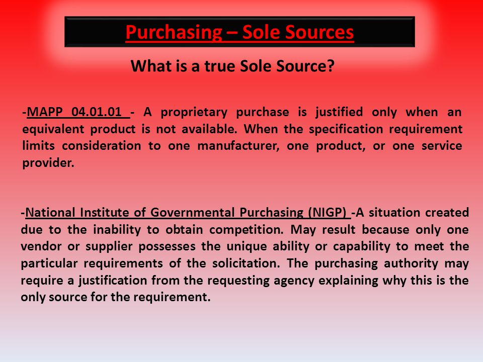 Purchasing – Sole Sources What is a true Sole Source.