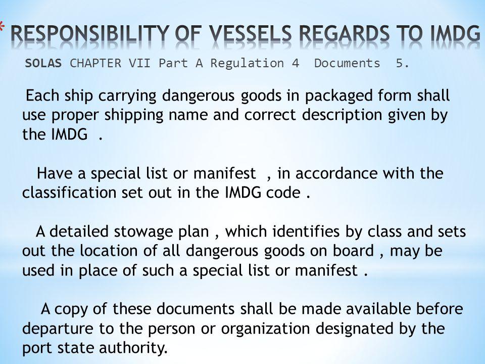 SOLAS CHAPTER VII Part A Regulation 4 Documents 5.