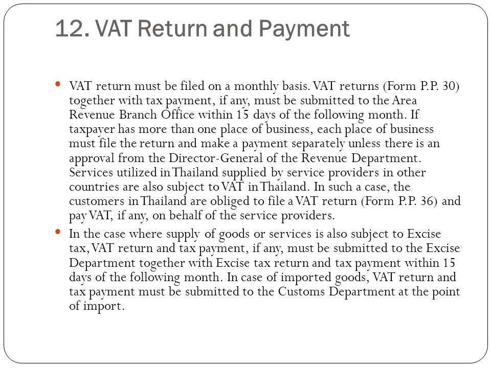 12.VAT Return and Payment VAT return must be filed on a monthly basis.