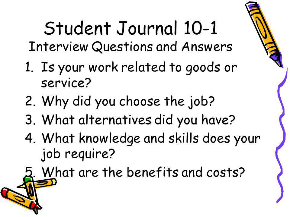 Student Journal 10-1 Interview Questions and Answers 1.Is your work related to goods or service.