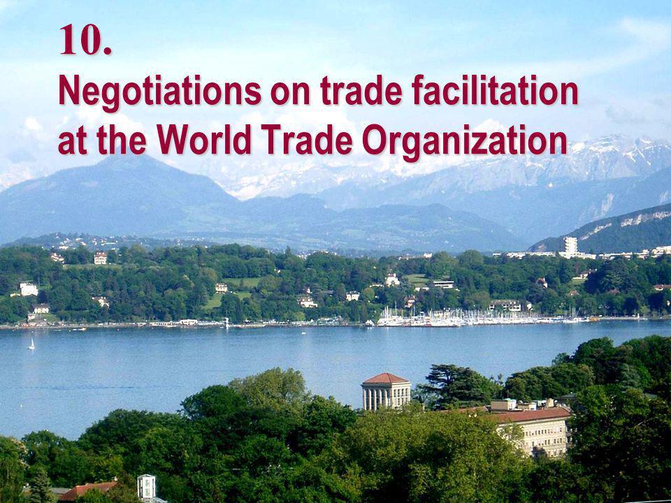 10. Negotiations on trade facilitation at the World Trade Organization