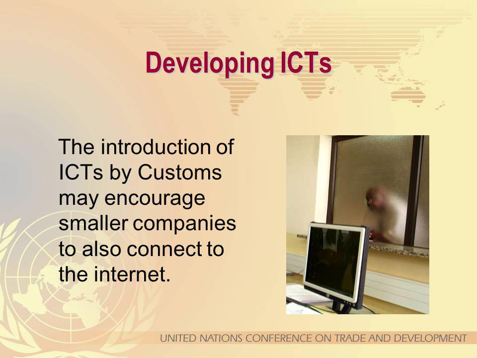 The introduction of ICTs by Customs may encourage smaller companies to also connect to the internet.