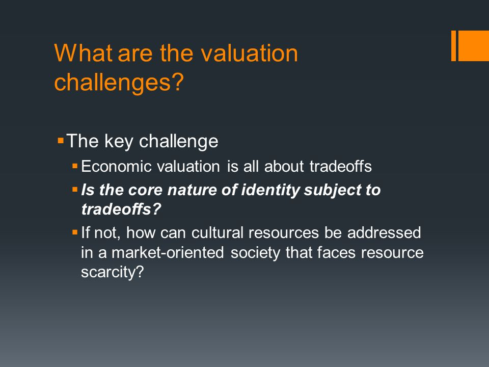 What are the valuation challenges.