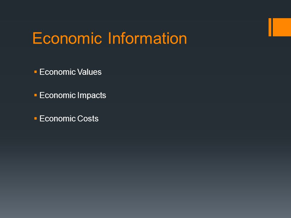 Economic Information Economic Values Economic Impacts Economic Costs