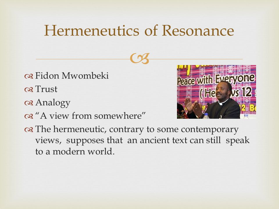 Fidon Mwombeki Trust Analogy A view from somewhere The hermeneutic, contrary to some contemporary views, supposes that an ancient text can still speak to a modern world.