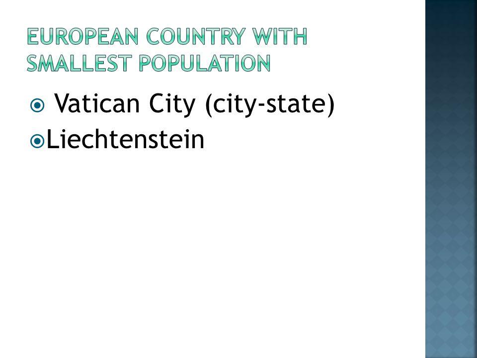 Vatican City (city-state) Liechtenstein