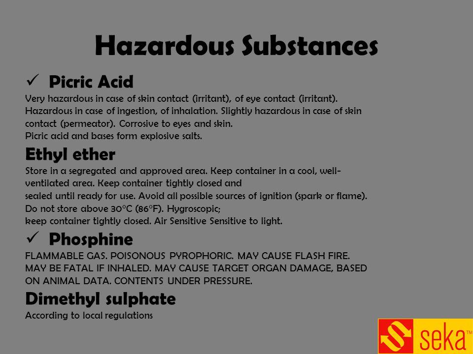 Hazardous Substances Picric Acid Very hazardous in case of skin contact (irritant), of eye contact (irritant). Hazardous in case of ingestion, of inha