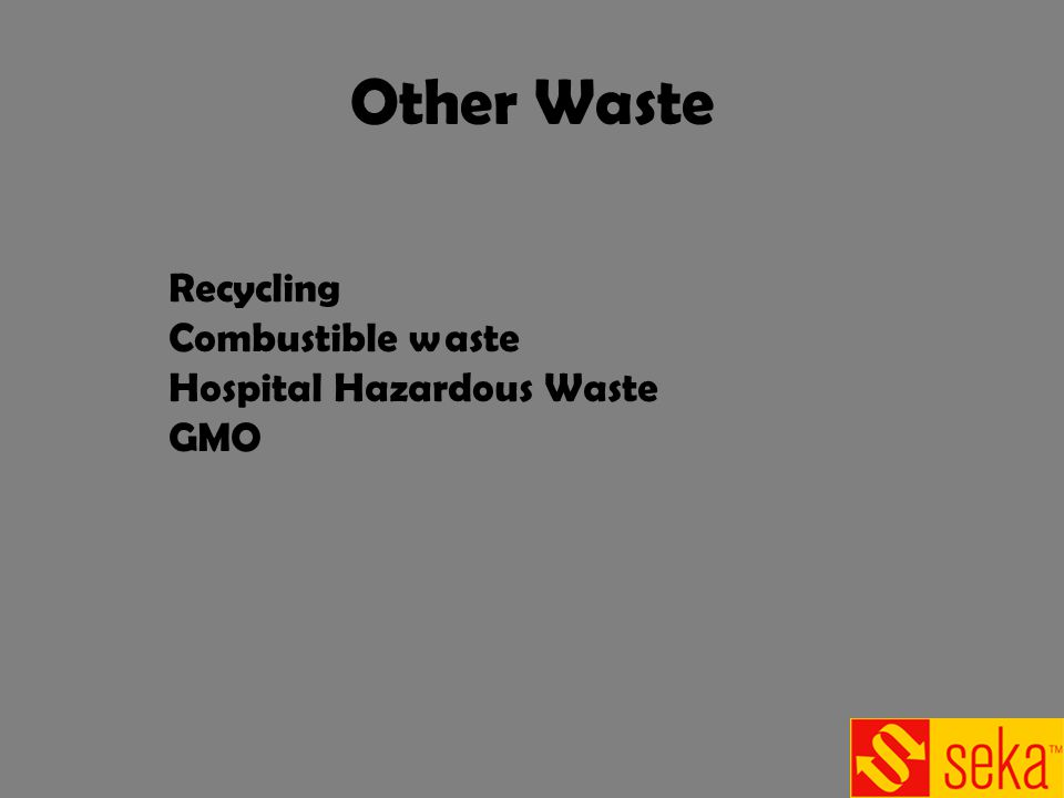 Other Waste Recycling Combustible waste Hospital Hazardous Waste GMO