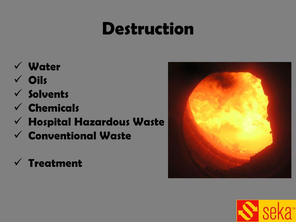 Destruction Water Oils Solvents Chemicals Hospital Hazardous Waste Conventional Waste Treatment