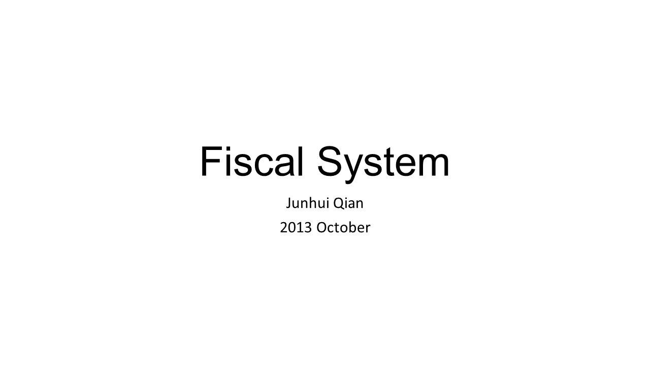 Fiscal System Junhui Qian 2013 October