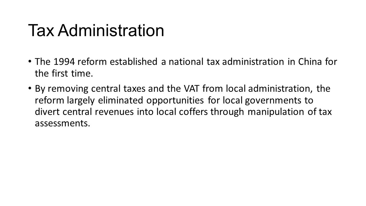 Tax Administration The 1994 reform established a national tax administration in China for the first time.
