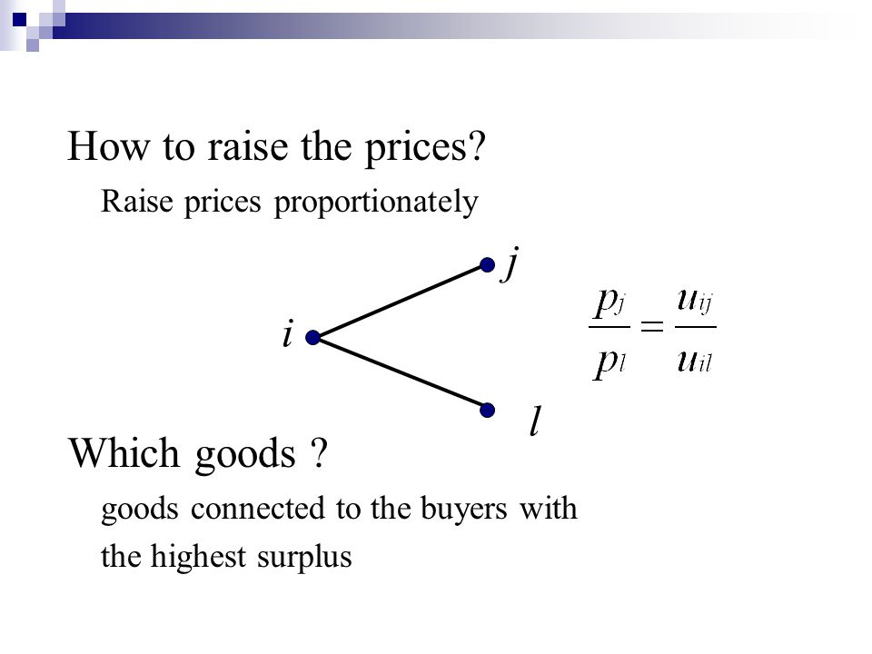 How to raise the prices.Raise prices proportionately Which goods .