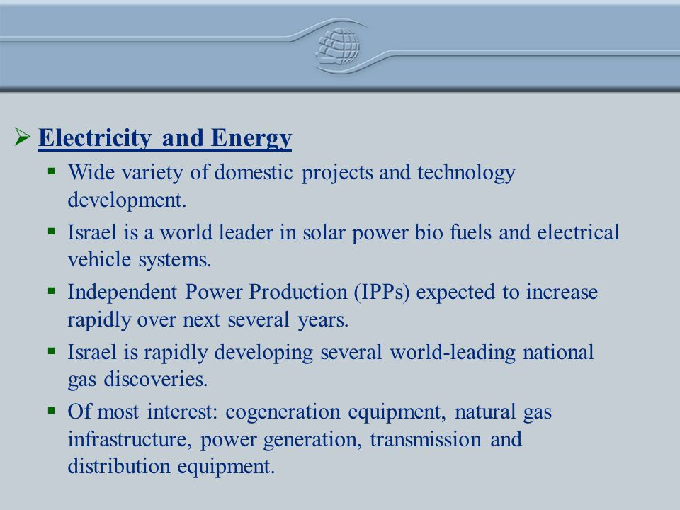 Electricity and Energy Wide variety of domestic projects and technology development.
