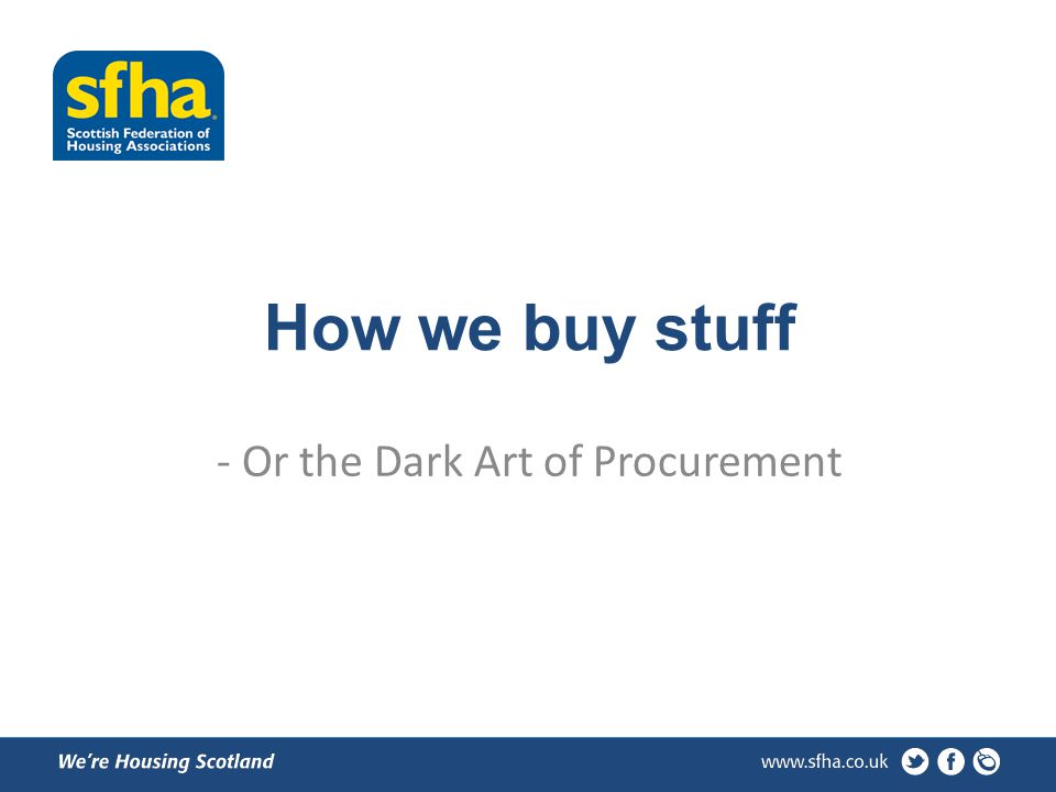 How we buy stuff - Or the Dark Art of Procurement