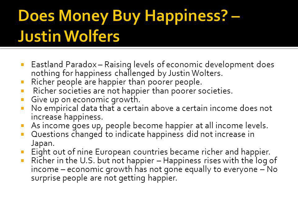 Eastland Paradox – Raising levels of economic development does nothing for happiness challenged by Justin Wolters.