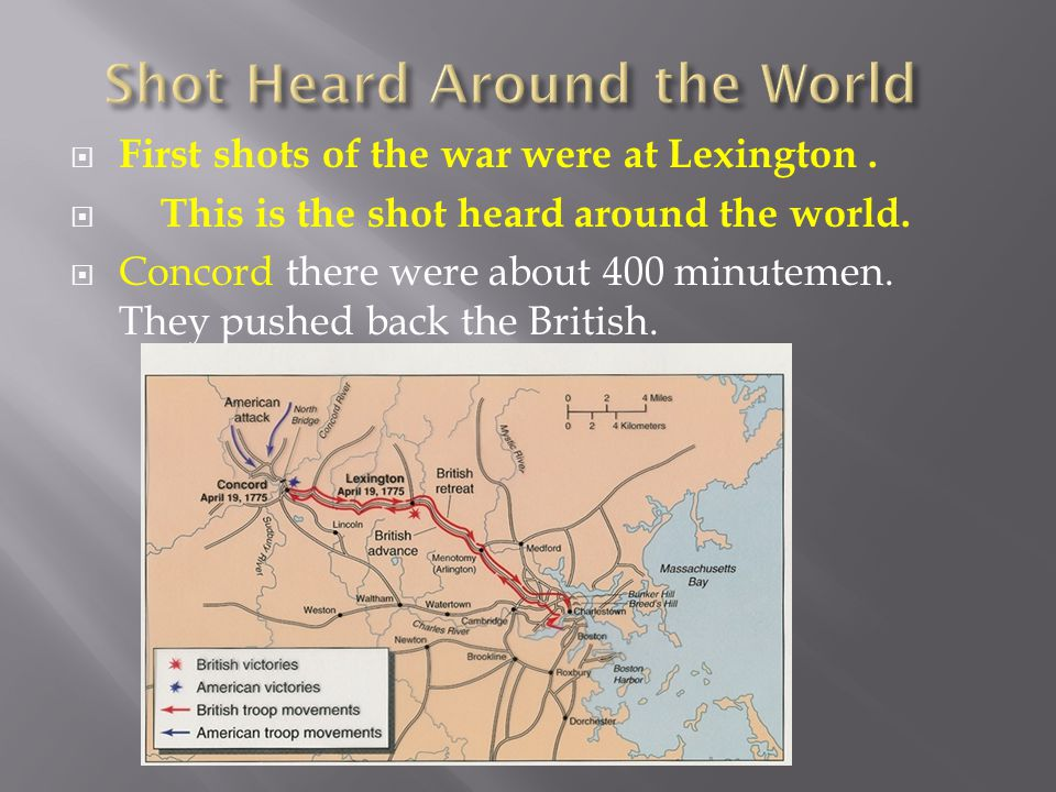 First shots of the war were at Lexington. This is the shot heard around the world.
