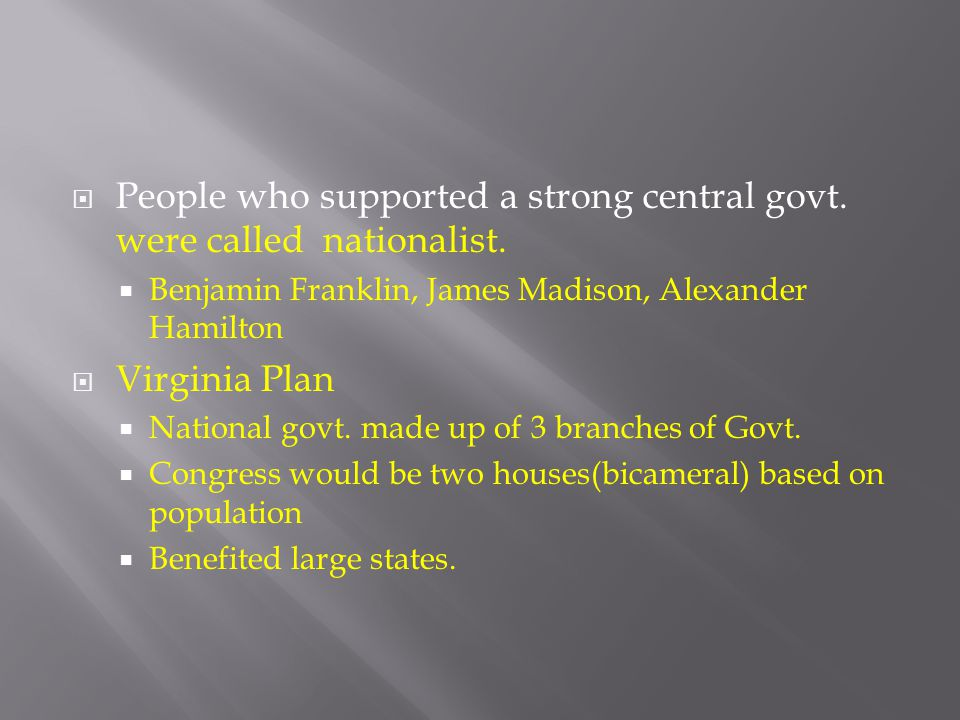 People who supported a strong central govt. were called nationalist.