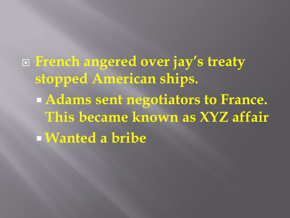 French angered over jays treaty stopped American ships.