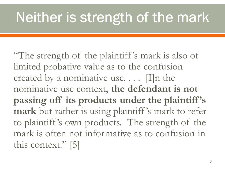 The strength of the plaintiffs mark is also of limited probative value as to the confusion created by a nominative use.... [I]n the nominative use con