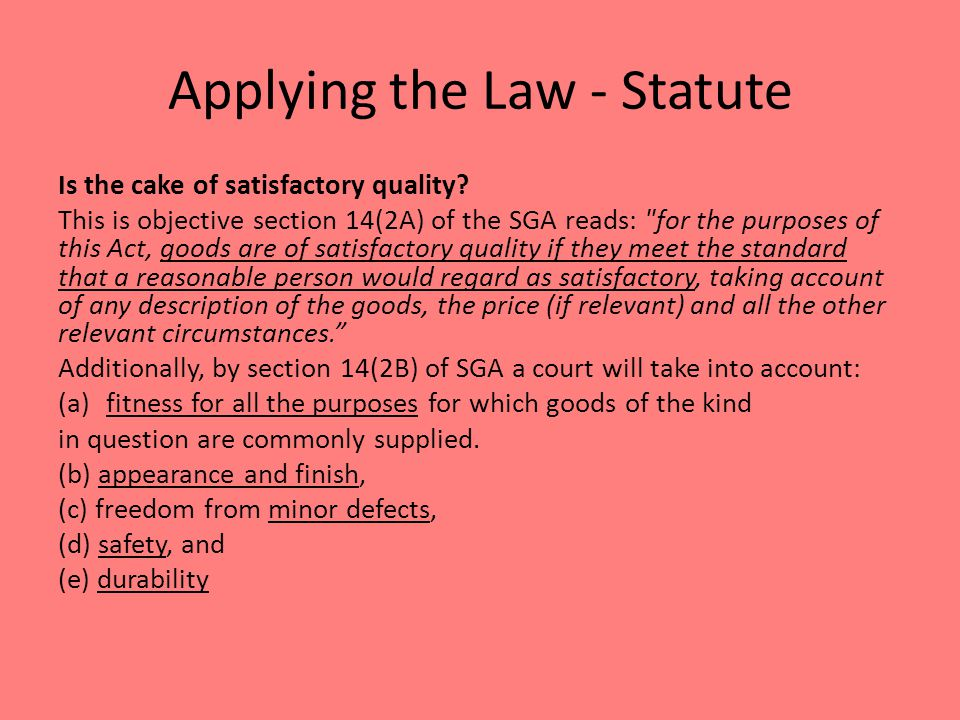 Applying the Law - Statute Is the cake of satisfactory quality.