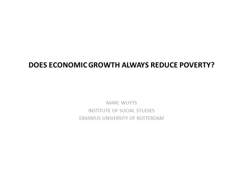 DOES ECONOMIC GROWTH ALWAYS REDUCE POVERTY.