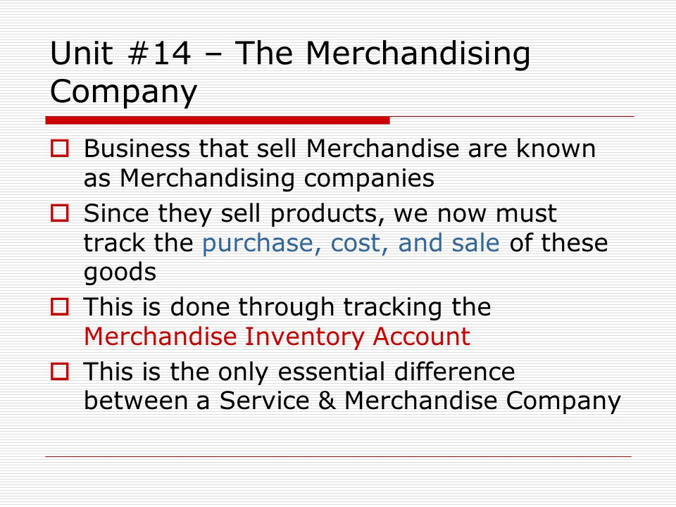 Unit #14 – Supplies Versus Inventory The first thing we have to clear up is the difference between supplies and merchandise.
