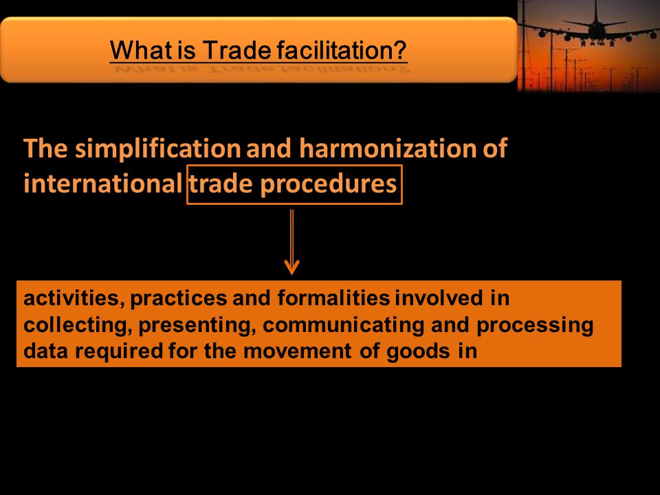 What is Trade facilitation.
