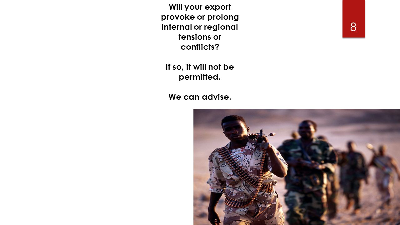 SOURCE: wordpress.com Will your export provoke or prolong internal or regional tensions or conflicts.