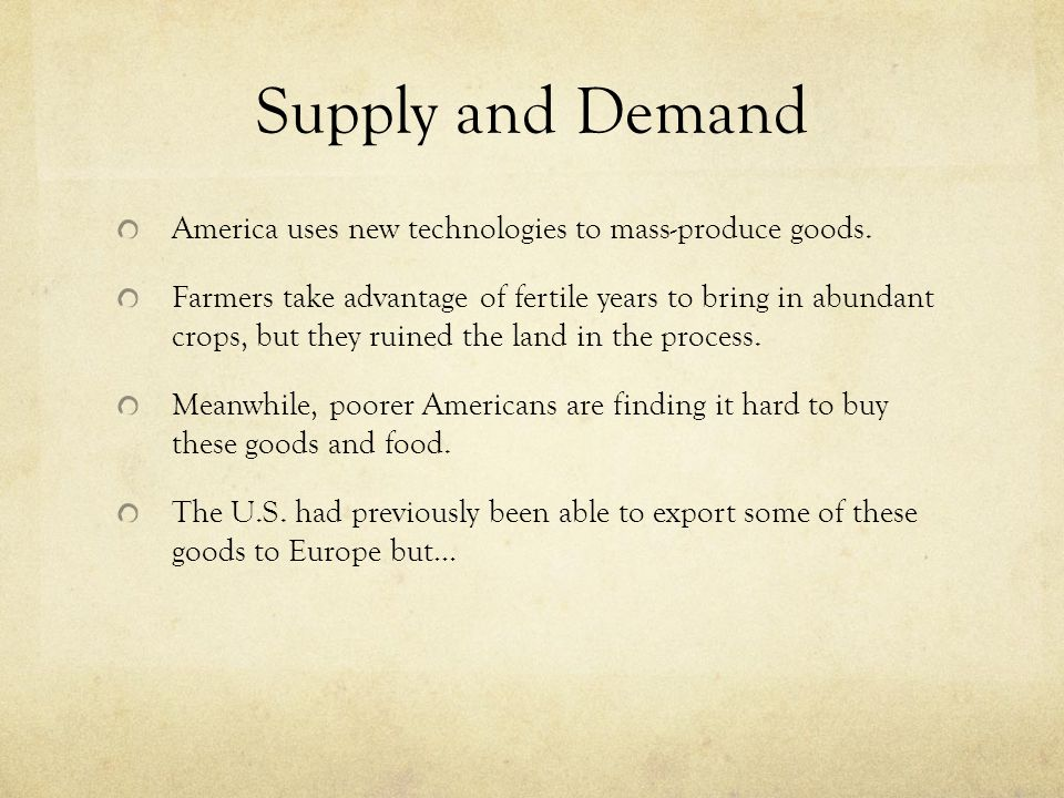 Supply and Demand America uses new technologies to mass-produce goods.