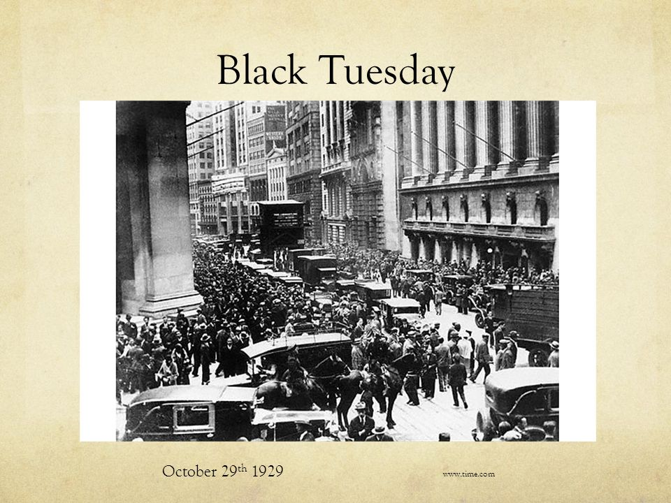 Black Tuesday October 29 th 1929 www.time.com