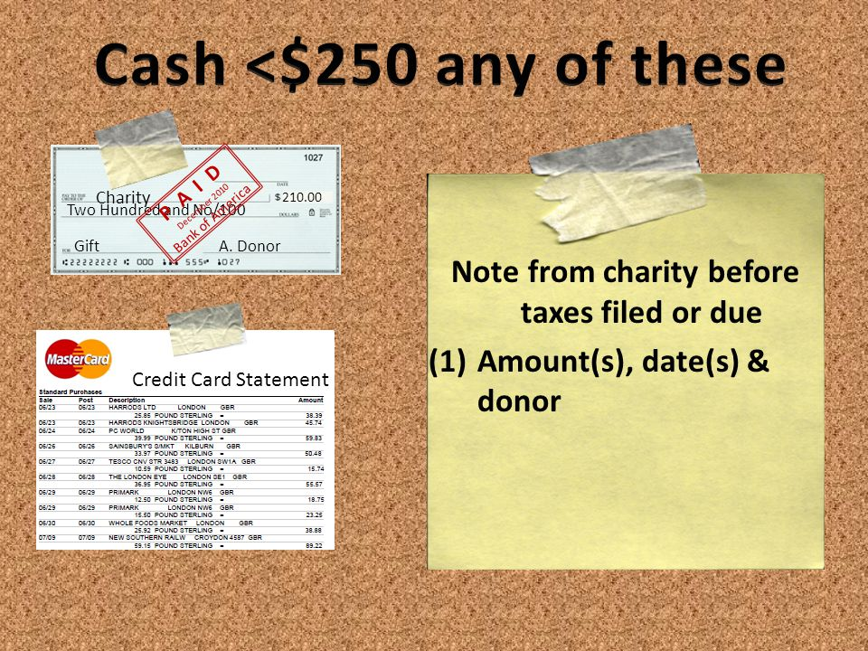 Note from charity before taxes filed or due (1)Amount(s), date(s) & donor Credit Card Statement Charity 210.00 Two Hundred and No/100 P A I D December 2010 Bank of America A.