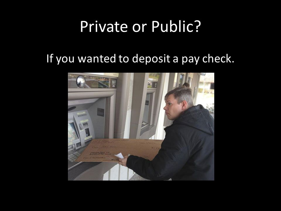 Private or Public? If you wanted to prepare your taxes.