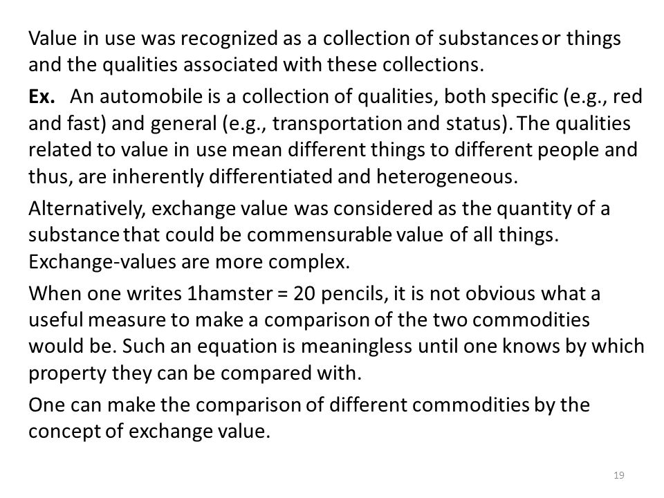 Value in use was recognized as a collection of substances or things and the qualities associated with these collections.