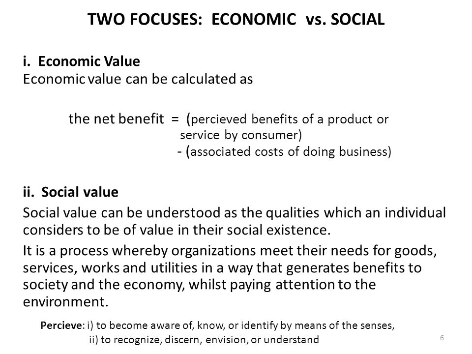 i. Economic Value Economic value can be calculated as the net benefit = ( percieved benefits of a product or service by consumer) - ( associated costs