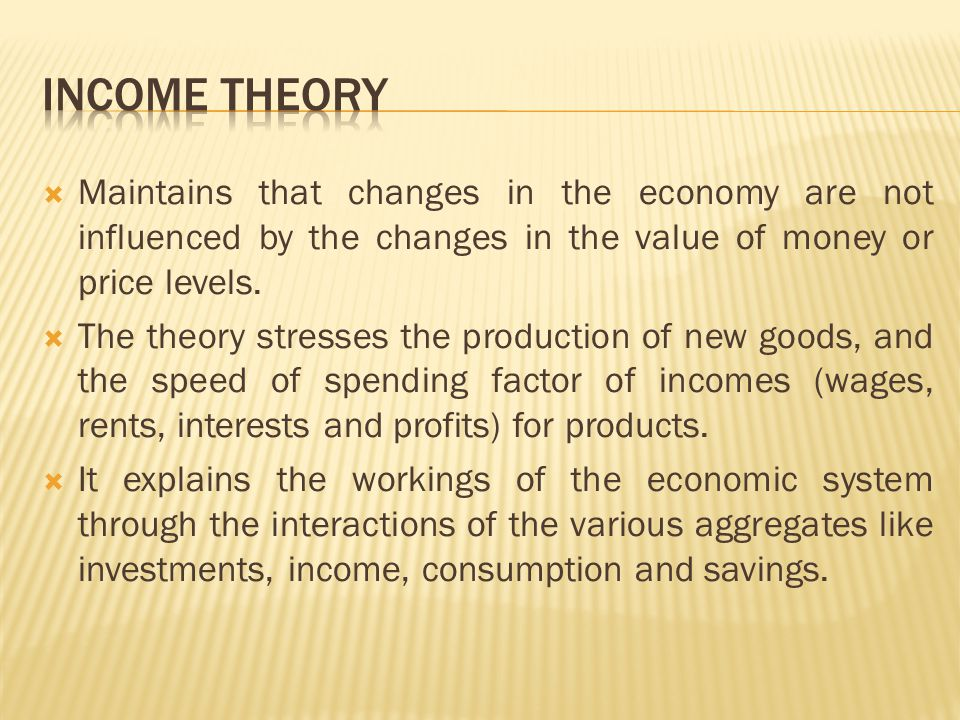 Maintains that changes in the economy are not influenced by the changes in the value of money or price levels.