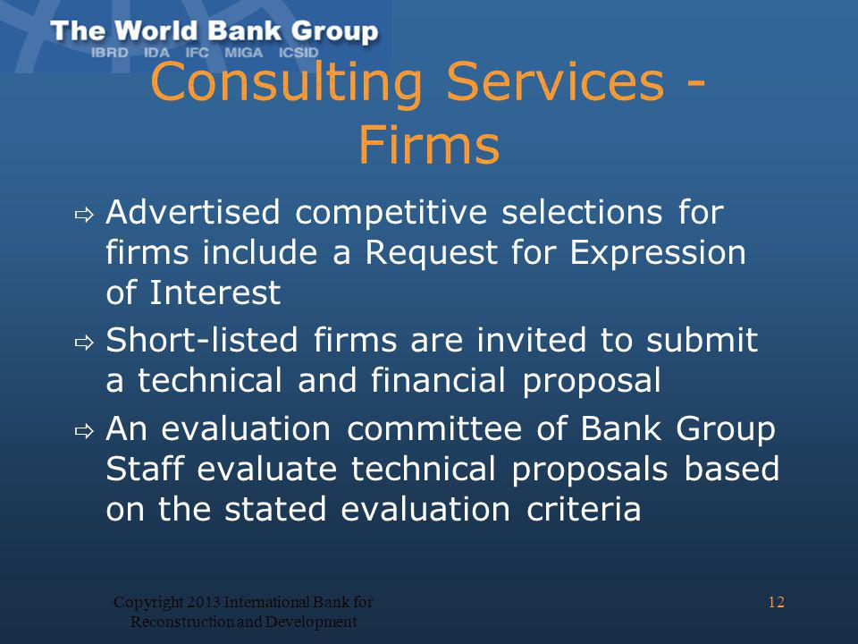 Consulting Services - Firms Advertised competitive selections for firms include a Request for Expression of Interest Short-listed firms are invited to