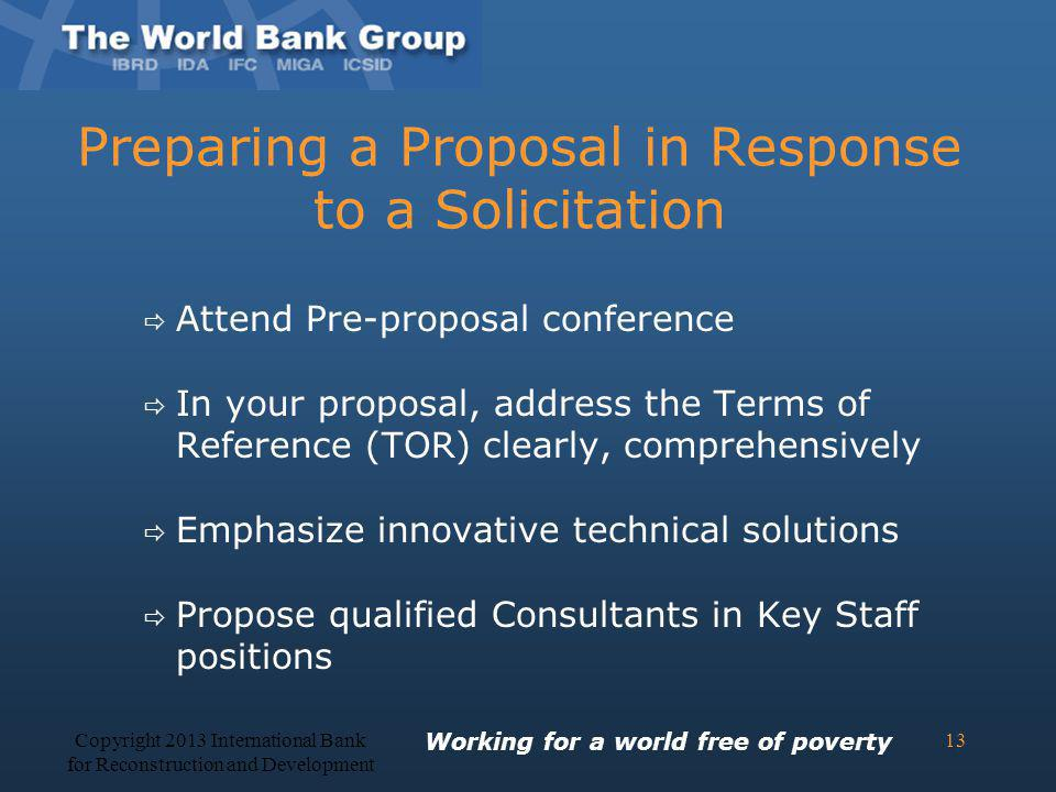 Preparing a Proposal in Response to a Solicitation Attend Pre-proposal conference In your proposal, address the Terms of Reference (TOR) clearly, comp
