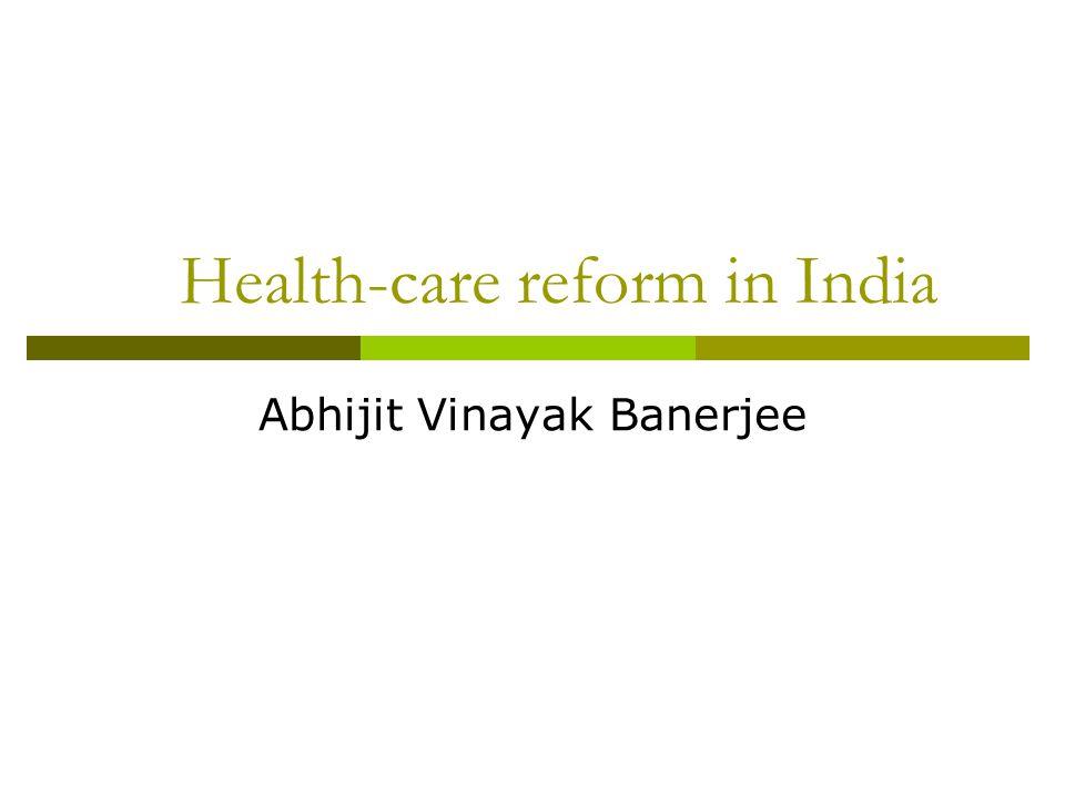 Abhijit Vinayak Banerjee Health-care reform in India