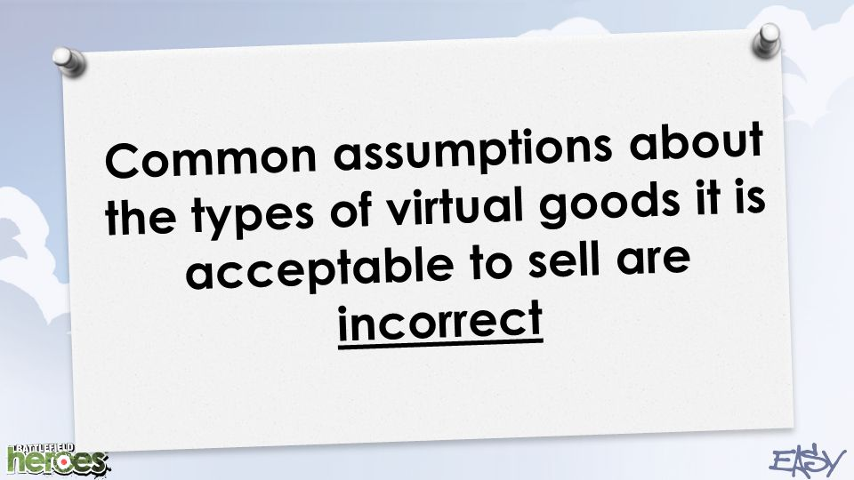 Common assumptions about the types of virtual goods it is acceptable to sell are incorrect