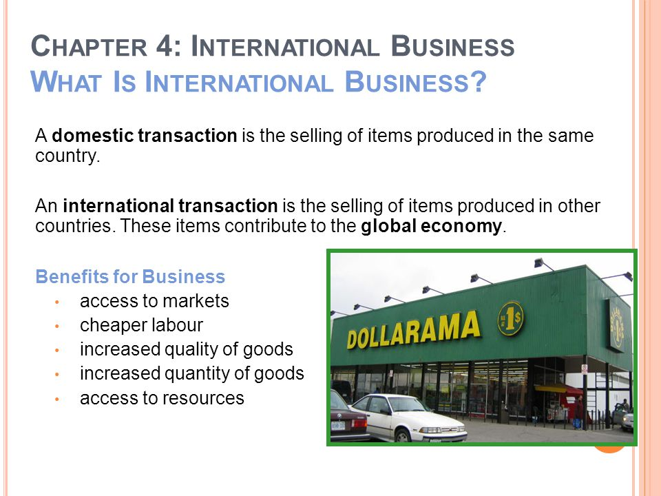 C HAPTER 4: I NTERNATIONAL B USINESS F LOW OF G OODS AND S ERVICES Imports, such as raw materials, processed material, semi-finished goods, and manufactured products, flow into Canada.