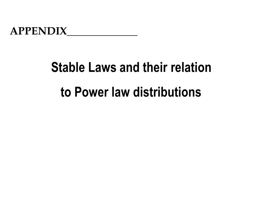 Stable Laws and their relation to Power law distributions APPENDIX_____________