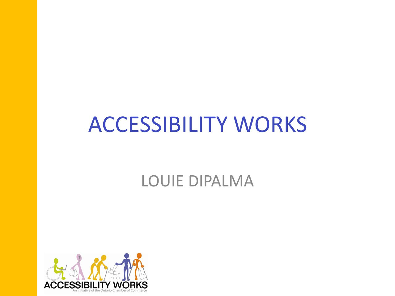 ACCESSIBILITY WORKS LOUIE DIPALMA